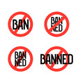 ban and banned icon set round red prohibition vector image vector image