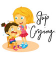big sister and little girl crying vector image vector image