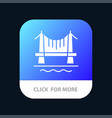 bridge building city cityscape mobile app button vector image