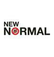 new normal signage design concept vector image