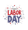 usa labor day greeting card in united states vector image