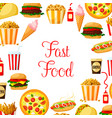 fast food meal drinks dessert and snacks poster vector image vector image