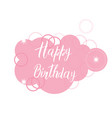 happy birthday card text over pink cloud original vector image vector image