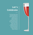 lets celebrate advertisement poster with glass of vector image vector image