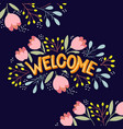 welcome lettering with bright flowers vector image vector image