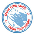 clean your hands sign or stamp vector image vector image