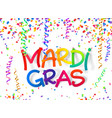 mardi gras colorful plastic style sign on confetti vector image vector image