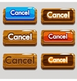 Cartoon wood buttons CANCEL for game vector image vector image