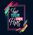 find your own path hand lettering motivational and vector image