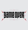 game over - brutal font for labels headlines vector image
