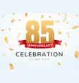 85 anniversary gold numbers with golden confetti vector image