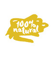 one hundred percent natural label on a scribble vector image vector image