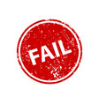 fail stamp texture rubber cliche imprint web or vector image vector image