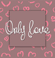 romantic slogan design vector image vector image