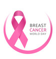 breast cancer world day awareness pink silk vector image