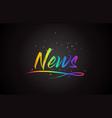 news word text with handwritten rainbow vibrant vector image