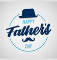 fathers day poster with hat and mustache in blue vector image