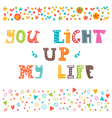 You light up my life Hand drawn design elements vector image
