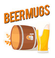 beer mugs glass of beer and beer barrel ima vector image vector image