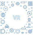 vr or virtual reality outline frame on vector image vector image