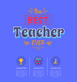 best teacher ever poster with icons of golden cup vector image vector image