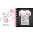 cute bear - idea for print t-shirt vector image vector image