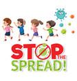 stop spreading coronavirus sign vector image vector image
