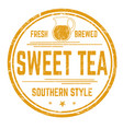 sweet tea sign or stamp vector image