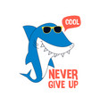hand drawing shark print design with slogan vector image vector image