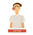 ear pain or sore ear sick man medical treatment vector image