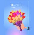 hand hold bouquet of tulips happy women day vector image