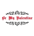 Vintage decorative header Be My Valentine vector image vector image