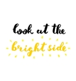 Look at the bright side Brush lettering vector image vector image