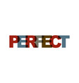 perfect phrase overlap color no transparency vector image vector image