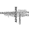 adventure tours travel company text word cloud vector image vector image