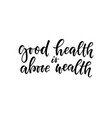 good health is above wealth t-shirt hand lettered vector image