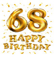 happy birthday 68th celebration gold balloons and vector image vector image