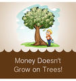 Money doesnt grow on trees vector image vector image
