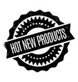 hot new products rubber stamp vector image vector image