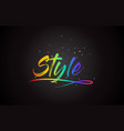 style word text with handwritten rainbow vibrant vector image vector image