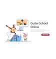 man playing guitar with teacher in web browser vector image