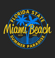 miami beach florida - design t-shirts with palm vector image vector image
