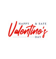 happy and safe valentines day isolated on white vector image vector image