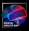 human brain to world mental health day with vector image