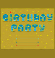 birthday party artistic font funny invitation vector image vector image