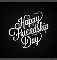 friendship day lettering vintage logo design vector image vector image