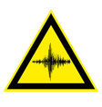 sign of high noise and acoustic vibration vector image vector image