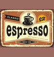 authentic italian espresso vintage tin sign vector image vector image