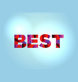 best concept colorful word art vector image vector image