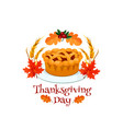 thanksgiving day autumn holiday pumpkin pie symbol vector image vector image
